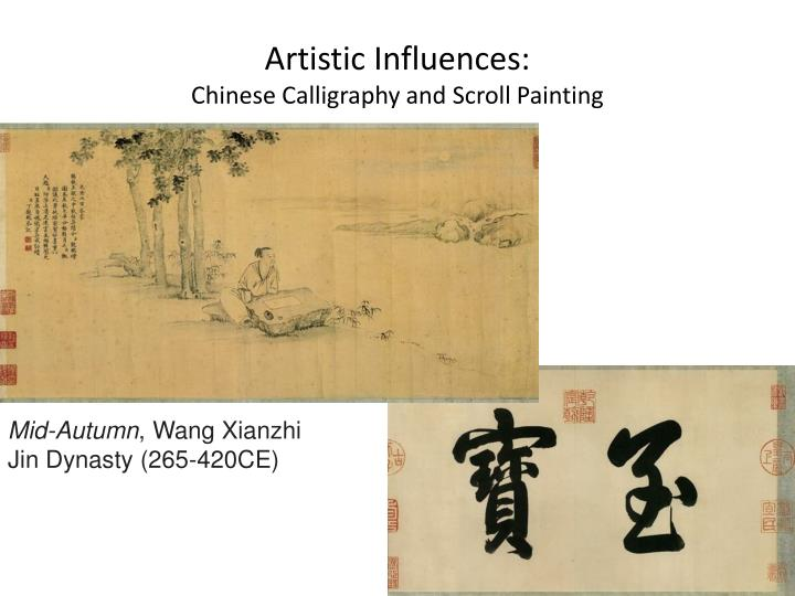 Artistic influences chinese calligraphy and scroll painting
