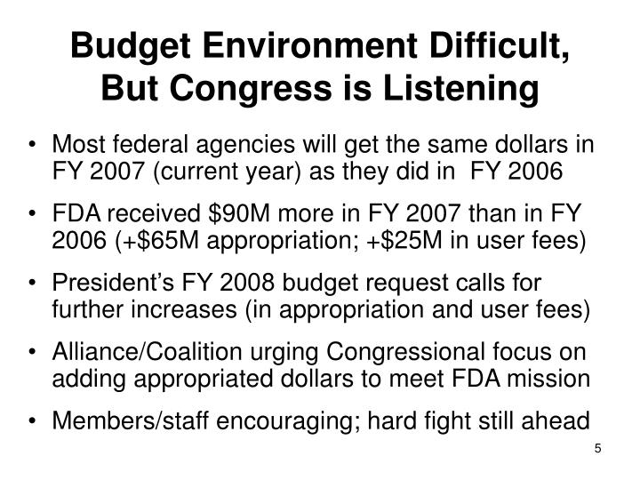 Budget Environment Difficult, But Congress is Listening