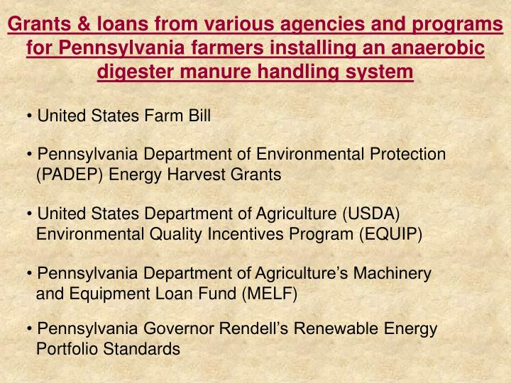 Grants & loans from various agencies and programs for Pennsylvania farmers installing an anaerobic