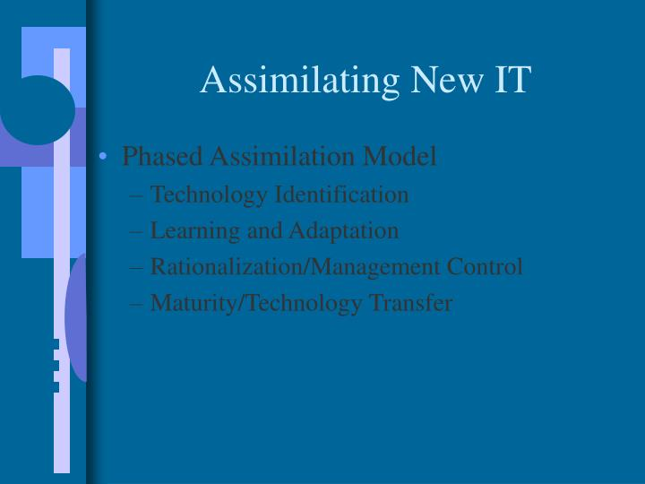 Assimilating New IT