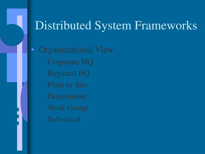 Distributed System Frameworks