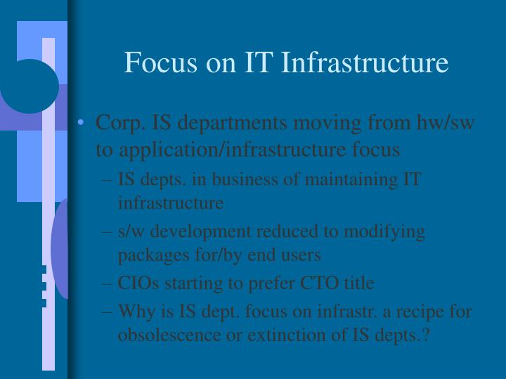 Focus on IT Infrastructure