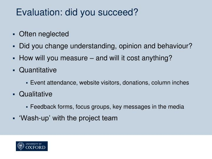 Evaluation: did you succeed?