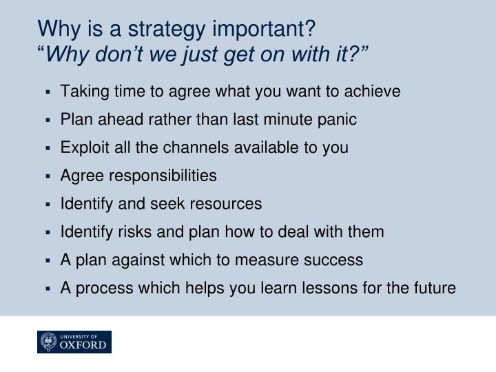 Why is a strategy important?