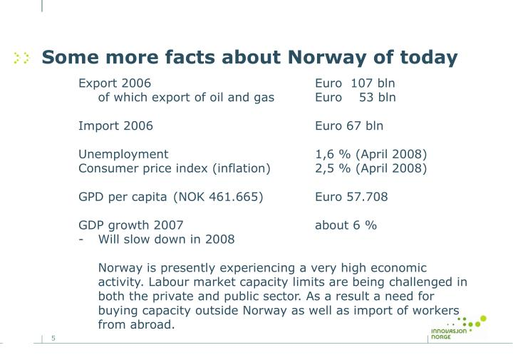 Some more facts about Norway of today