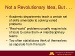 not a revolutionary i dea but
