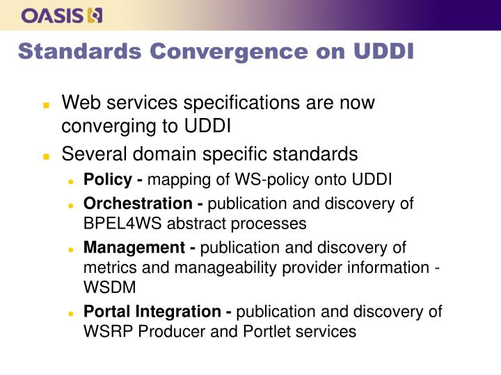 Standards Convergence on UDDI