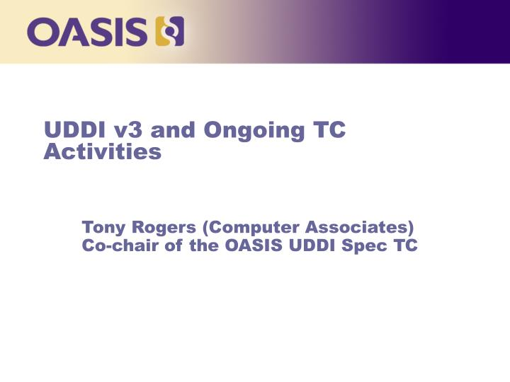 UDDI v3 and Ongoing TC Activities