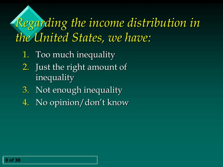 Regarding the income distribution in the united states we have