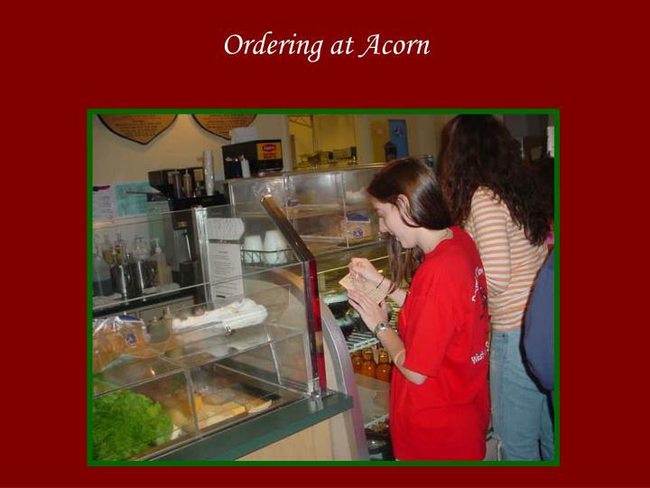 Ordering at Acorn