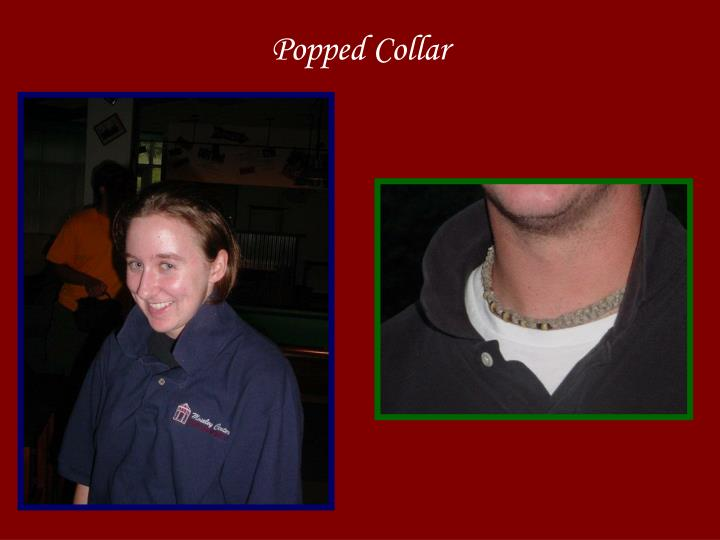 Popped Collar