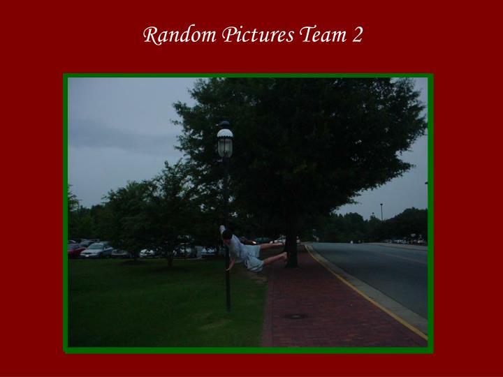 Random Pictures Team 2