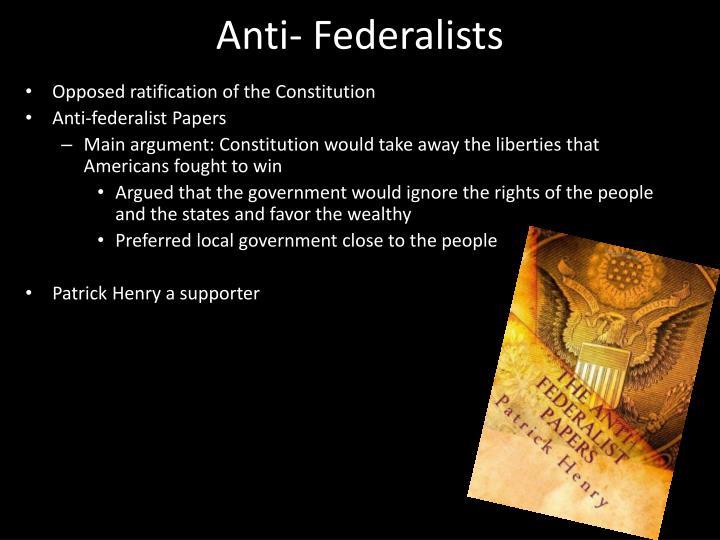 Anti- Federalists