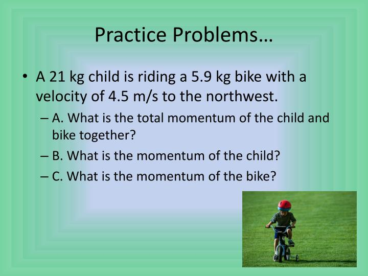 Practice Problems…