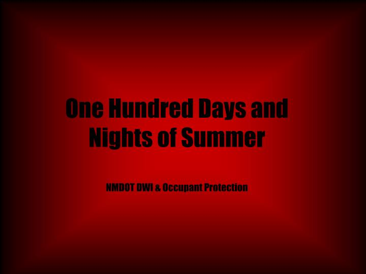 One Hundred Days and Nights of Summer