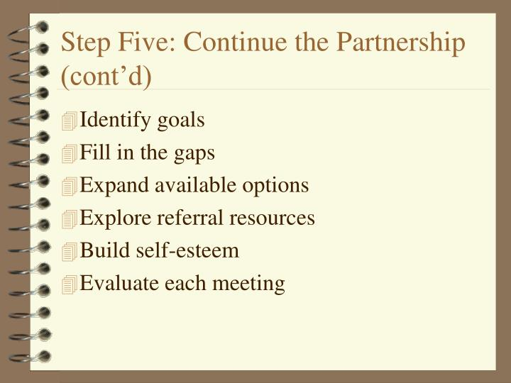 Step Five: Continue the Partnership (cont'd)