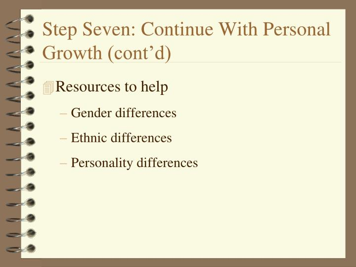 Step Seven: Continue With Personal Growth (cont'd)