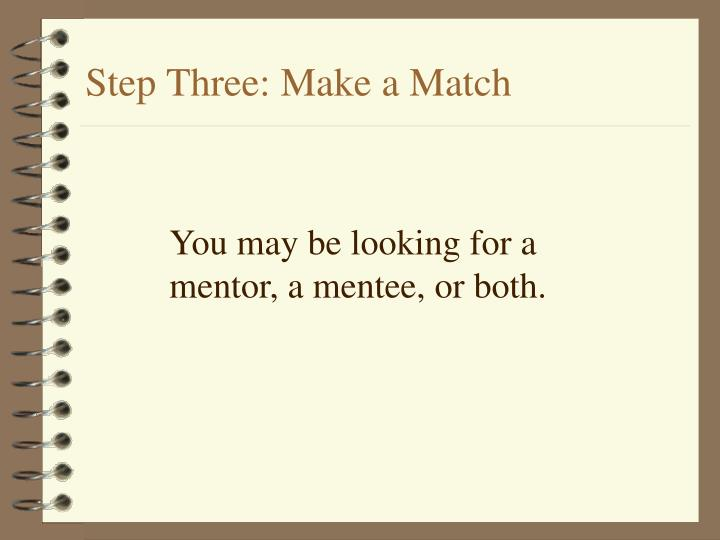 Step Three: Make a Match