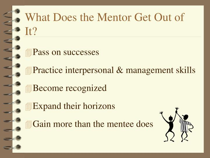 What Does the Mentor Get Out of It?