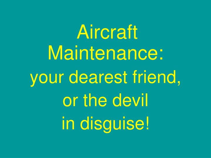 Aircraft Maintenance: