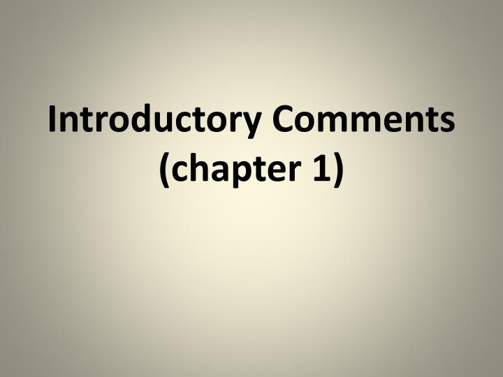 introductory comments chapter 1