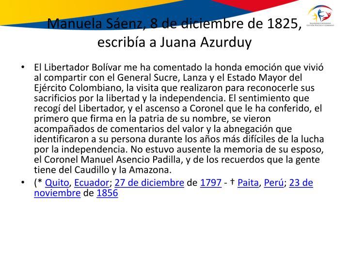 Manuela Sáenz, 8 de diciembre de 1825, escribía a Juana Azurduy