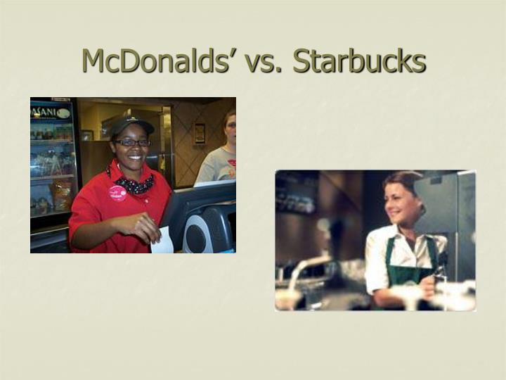 McDonalds' vs. Starbucks