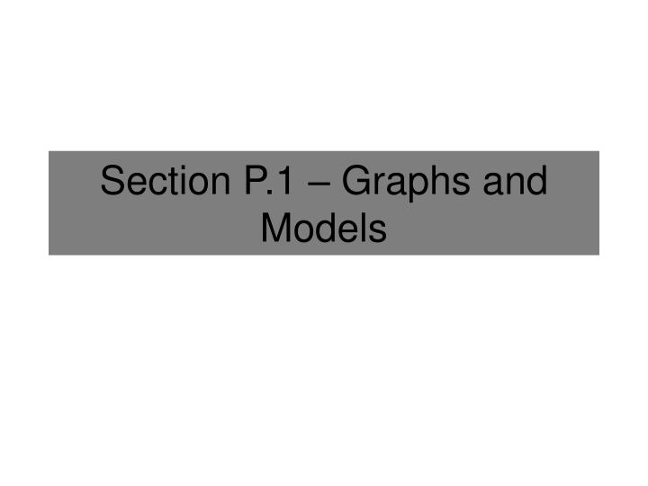 Section p 1 graphs and models