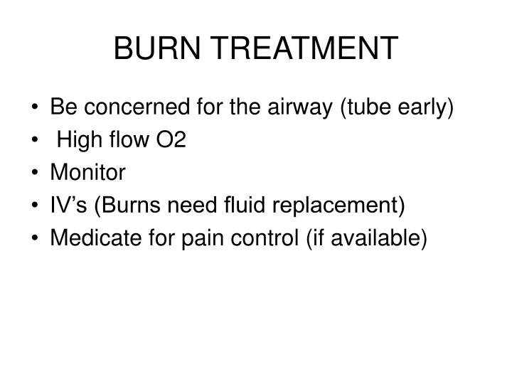 BURN TREATMENT