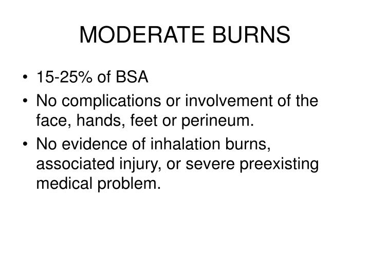 MODERATE BURNS