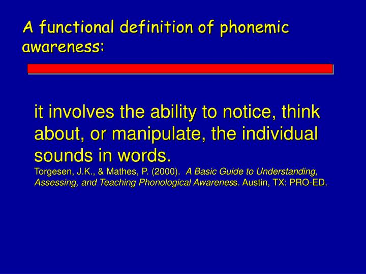 A functional definition of phonemic awareness: