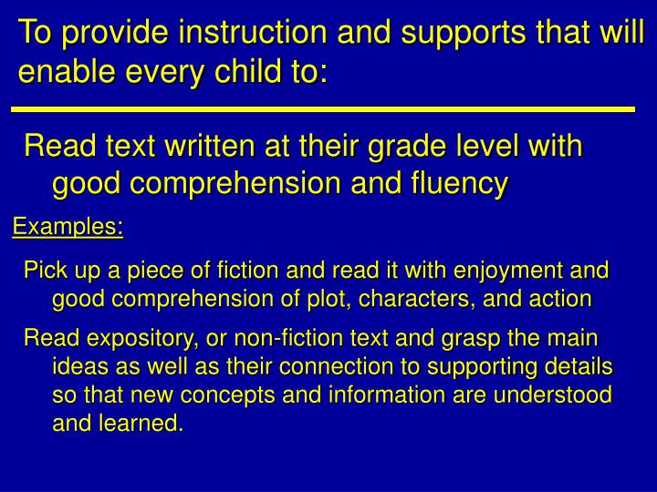 To provide instruction and supports that will enable every child to: