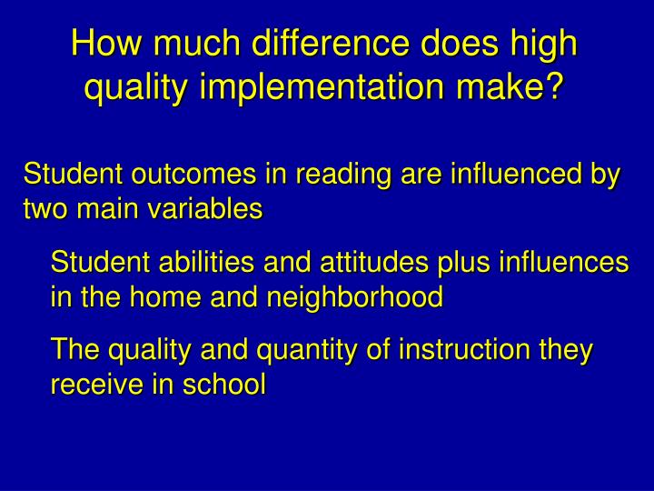 How much difference does high quality implementation make?