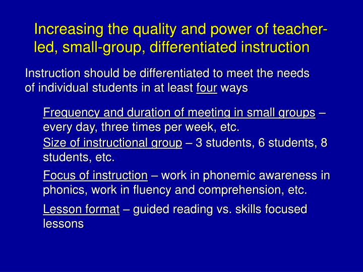 Increasing the quality and power of teacher-led, small-group, differentiated instruction