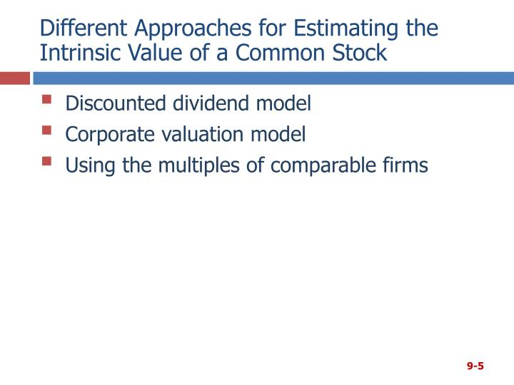 Different Approaches for Estimating the Intrinsic Value of a Common Stock