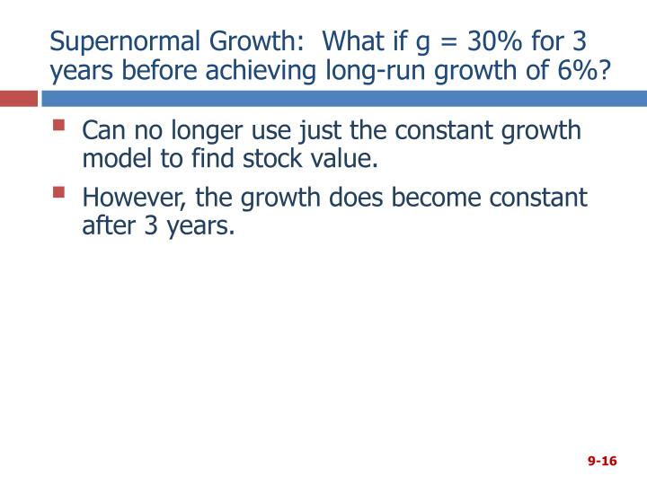Supernormal Growth:  What if g = 30% for 3 years before achieving long-run growth of 6%?