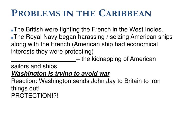 The British were fighting the French in the West Indies.