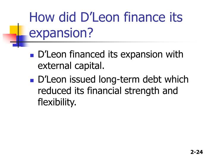 How did D'Leon finance its expansion?