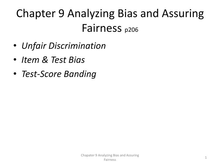 Chapter 9 Analyzing Bias and Assuring Fairness