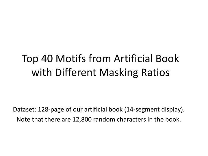 Top 40 motifs from artificial book with d ifferent masking ratios