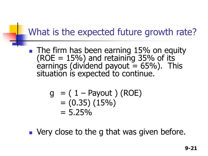 What is the expected future growth rate?