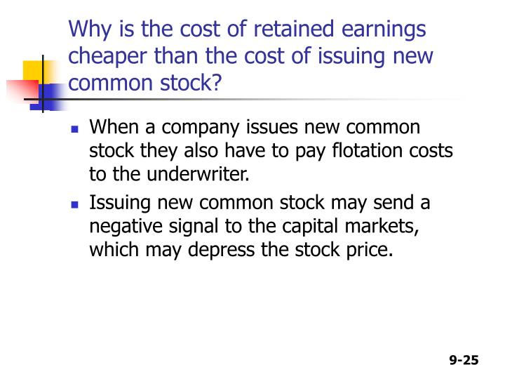 Why is the cost of retained earnings cheaper than the cost of issuing new common stock?