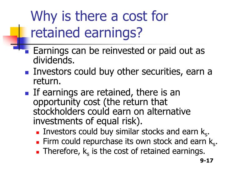 Why is there a cost for retained earnings?