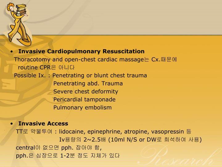Invasive Cardiopulmonary Resuscitation