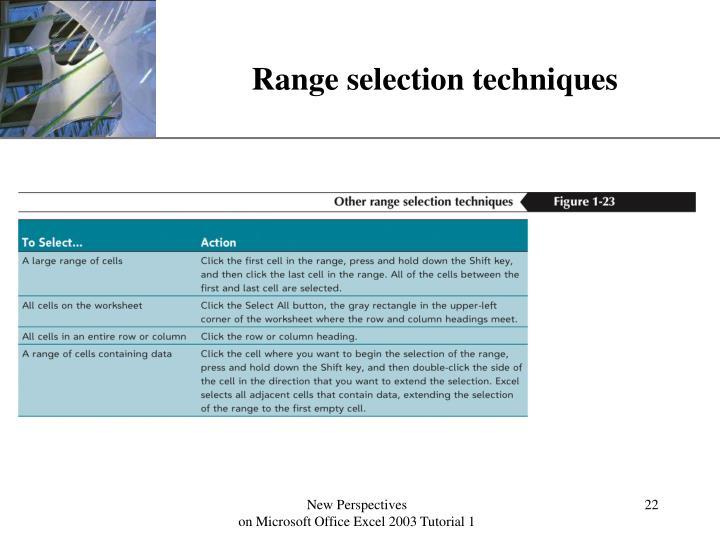 Range selection techniques