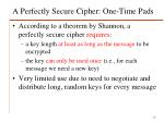 a perfectly secure cipher one time pads