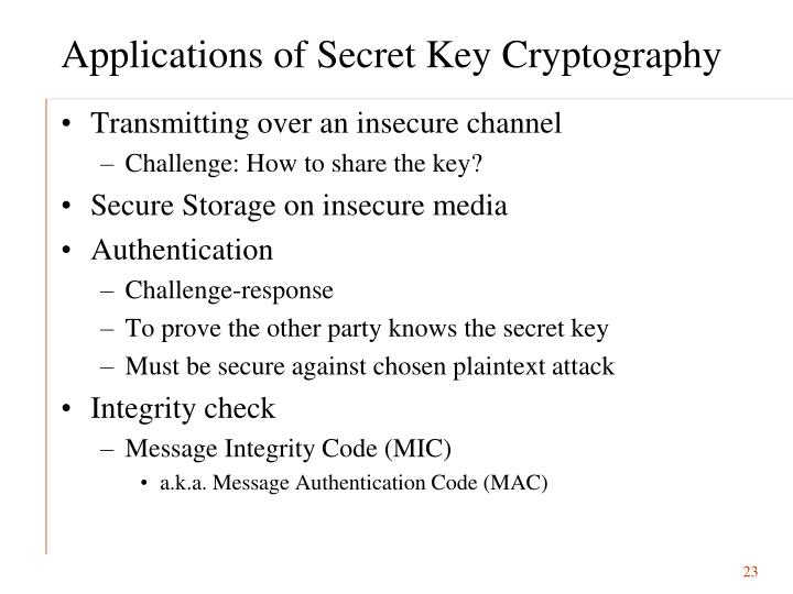 Applications of Secret Key Cryptography