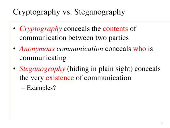 Cryptography vs. Steganography