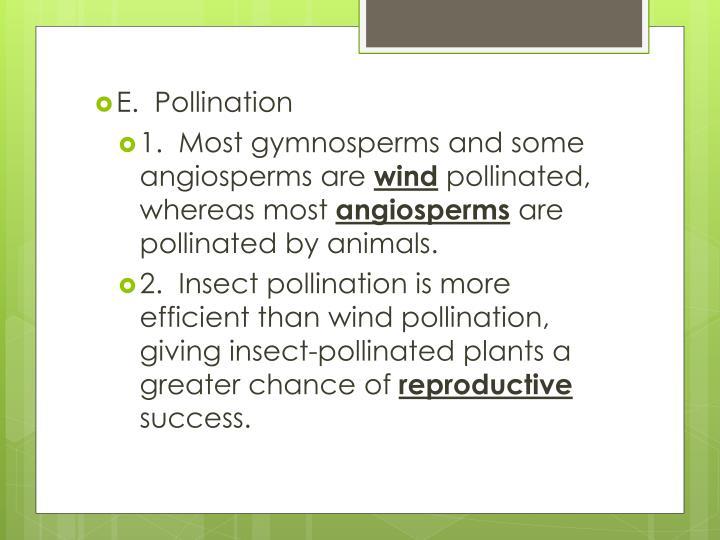 E.  Pollination