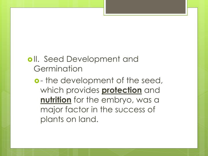 II.  Seed Development and Germination